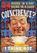 """12 x 17 Metal Sign """"24 Hours Coincidence"""""""