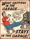 Happens/Stays in Garage