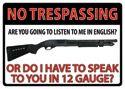 """12 x 17 Metal Sign """"No Trespassing: 12 Gauge"""""""