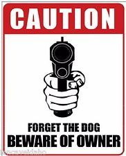 "12 x 15 Metal Sign ""Forget Dog Beware Owner"""