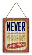 """12 x 16 Wavy Metal Sign """"Yesterday Today"""""""