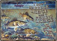 """12 x 17 Metal Sign """"Marriage/Fishing License"""""""