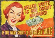 """12 x 17 Metal Sign """"Go to Hellen Waite"""""""