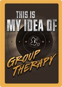 """12 x 17 Metal Sign """"Group Therapy"""""""