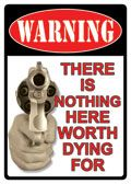 """12 x 16 Metal Sign """"Warning: Nothing Worth Dying For"""""""